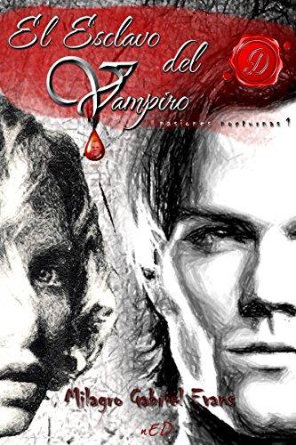 El esclavo del vampiro (Pasiones nocturnas) (Spanish Edition), by Milagro Gabriel Evans