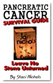 Pancreatic Cancer Survival Guide: Leave No Stone Unturned