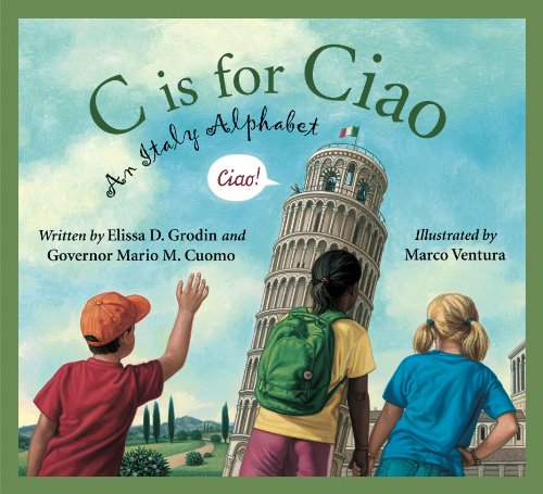 C is for Ciao: An Italy Alphabet (Discover the World), Grodin, Elissa D.; Cuomo, Mario