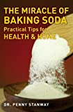 The Miracle of Baking Soda: Practical Tips for Home and Health