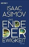 Das Ende der Ewigkeit: Roman