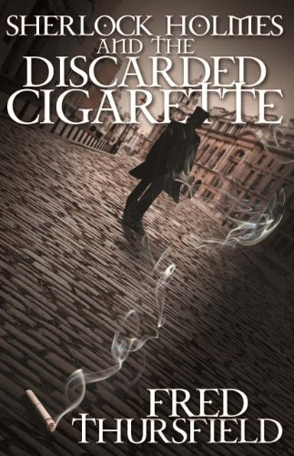 Sherlock Holmes and The Discarded Cigarette PDF