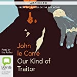 Our Kind of Traitor (Abridged) | John le Carré