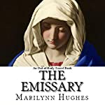 The Emissary: An Out-of-Body Travel Book, The Solitary Series, Book 2 | Marilynn Hughes
