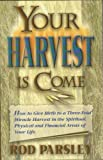 Your Harvest Is Come (1880244497) by Parsley, Rod