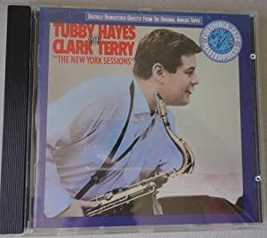 "Tubby Hayes with Clark Terry ""The New York Sessions"""
