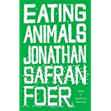 Eating Animals ~ Jonathan Safran Foer