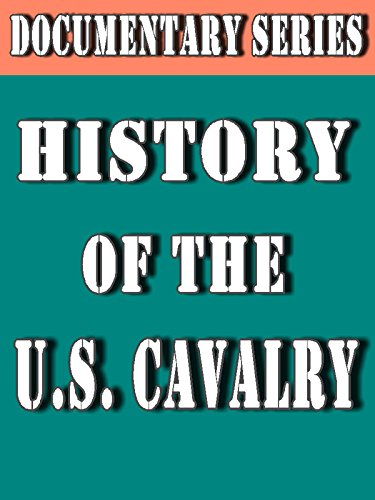 History of the U.S. Cavalry( Documentary Series)
