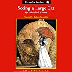 Seeing a Large Cat: The Amelia Peabody Series, Book 9 | Elizabeth Peters