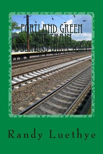 Portland Green Line Train Business Directory [Luethye, Randy] (Tapa Blanda)