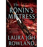img - for [ THE RONIN'S MISTRESS ] By Rowland, Laura Joh ( Author) 2012 [ Paperback ] book / textbook / text book