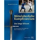 Mittelalterliche Kampfesweisen 1: Das Lange Schwert. Talhoffers Fechtbuch Anno Domini 1467: ... Talhoffers Fechtbuch...