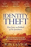 Identity Theft: How Jesus Was Robbed Of His Jewishness