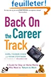 Back on the Career Track: A Guide for...