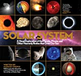 Solar System: A Visual Exploration of All the Planets, Moons and Other Heavenly Bodies that Orbit Our Sun (1579128858) by Chown, Marcus