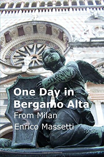 One Day in Bergamo Alta  from Milan