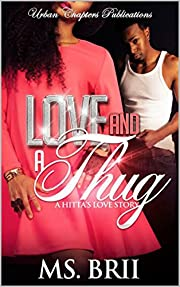Love And A Thug: A Hitta's Love Story