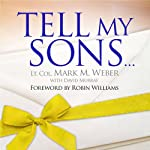 Tell My Sons... | Lt. Col. Mark M. Weber,David Murray