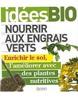 Nourrir aux engrais verts - Enrichir le sol, l'améliorer avec es plantes nutritives.