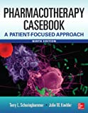Pharmacotherapy Casebook: A Patient-Focused Approach, 9/E
