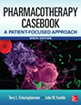 Pharmacotherapy Casebook: A Patient-F...