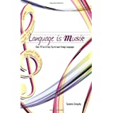 Language Is Music: 64 Fun & Easy Tips to Learn Foreign Languages Fast ~ Susanna Zaraysky
