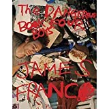 James Franco: Dangerous Book Four Boys [Hardcover] [2012] First Edition Ed. James Franco, Alanna Heiss, Klaua Biesenbach, Diana Widmaier Picasso, Frank Bidart