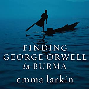 Finding George Orwell in Burma Audiobook