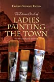 img - for The Divine Circle of Ladies Painting the Town book / textbook / text book