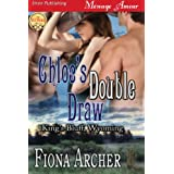 Chloe's Double Draw [King's Bluff, Wyoming] (Siren Publishing Menage Amour) ~ Fiona Archer