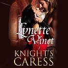 Knight's Caress Hörbuch von Lynette Vinet Gesprochen von: Elaine Claxton