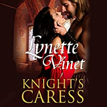Knight's Caress Audiobook by Lynette Vinet Narrated by Elaine Claxton