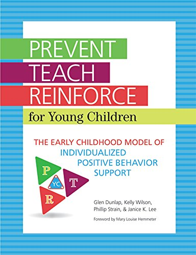 Prevent-Teach-Reinforce for Young Children: The Early Childhood Model of Individualized Positive Behavior Support (Classroom Management Models compare prices)