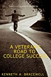 img - for A Veteran's Road to College Success book / textbook / text book