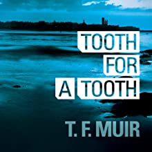 Tooth for a Tooth: DI Gilchrist, Book 3 Audiobook by T. F. Muir Narrated by David Monteath