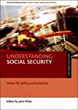 Understanding Social Security: Issues for Policy and Practice (Understanding Welfare Series: Social Issues, Policy & Practice)