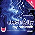 Electricity Audiobook by Ray Robinson Narrated by Harriet Carmichael
