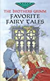 Favorite Fairy Tales (Dover Children's Evergreen Classics) (0486419797) by Grimm, Brothers