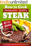 How to Cook Restaurant-Quality Steak:...