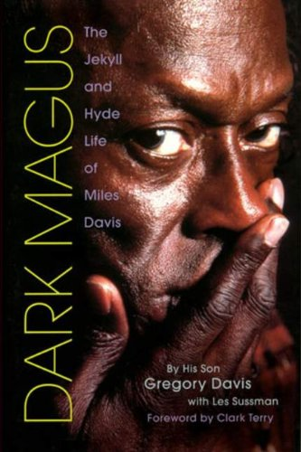 Dark Magus: The Jekyll and Hyde Life of Miles Davis: Gregory Davis, Les Sussman, Clark Terry: 9780879308759: Amazon.com: Books