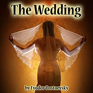 The Wedding | [Fyodor Dostoevsky]