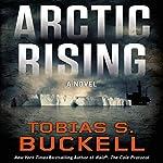 Arctic Rising | Tobias S. Buckell