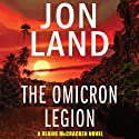 The Omicron Legion (       UNABRIDGED) by Jon Land Narrated by Lance Axt
