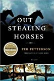 a novel:Out Stealing Horses byPetterson(paperback)(2008)