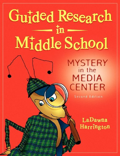 Guided Research in Middle School: Mystery in the Media Center, 2nd Edition, by LaDawna Harrington