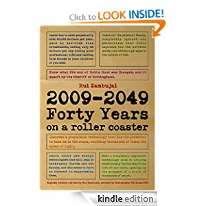 2009-2049: Forty Years on a Roller Coaster Rui Zambujal