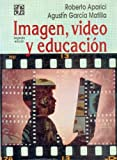 img - for Imagen, video y educacion/ Image, Video and Education (Spanish Edition) by Aparici Roberto (1994-12-31) Paperback book / textbook / text book