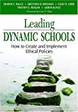 Leading Dynamic Schools: How to Create and Implement Ethical Policies (1412915570) by Rallis, Sharon F.