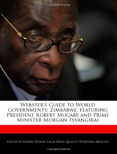 Webster's Guide to World Governments: Zimbabwe, featuring President Robert Mugabe and Prime Minister Morgan Tsvangirai