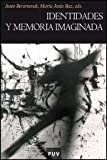 img - for Identidades y memoria imaginada book / textbook / text book
